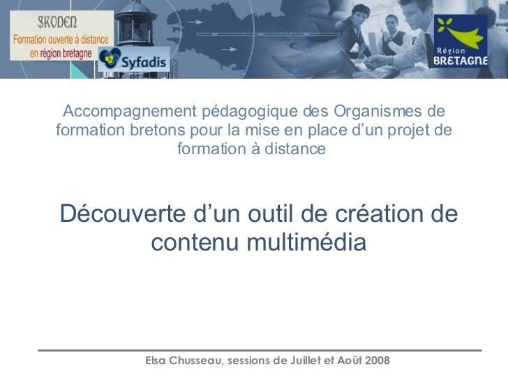 Découverte d'un outil de création de contenu multimédia Accompagnement pédagogique des Organismes de formation bretons pou...