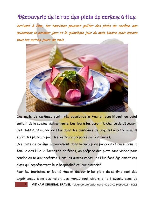 Découverte de la rue des plats de carême à Hue Arrivant à Hue, les touristes peuvent goûter des plats de carême non seulem...