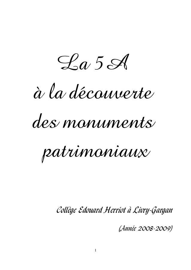 La 5A à la découverte des monuments patrimoniaux Collège Edouard Herriot à Livry-Gargan (Année 2008-2009) 1