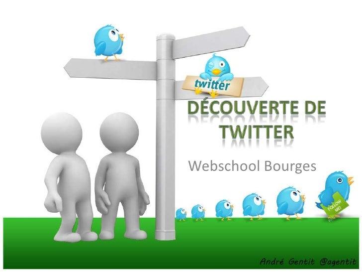 Découverte deTWITTER<br />Webschool Bourges<br />