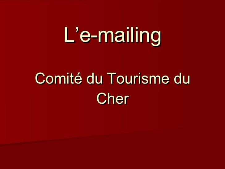 L'e-mailing   Comité du Tourisme du Cher
