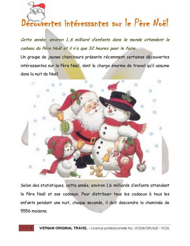 Découvertes intéressantes sur le Père Noël Cette année, environ 1,6 milliard d'enfants dans le monde attendent le cadeau d...