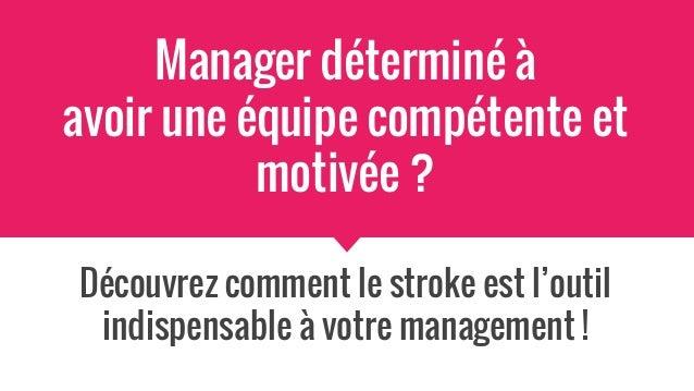 Manager déterminé à avoir une équipe compétente et motivée ? Découvrez comment le stroke est l'outil indispensable à votre...