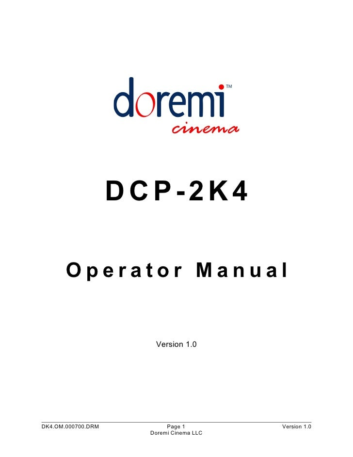 DCP-2K4         Operator Manual                          Version 1.0     DK4.OM.000700.DRM          Page 1         Version...