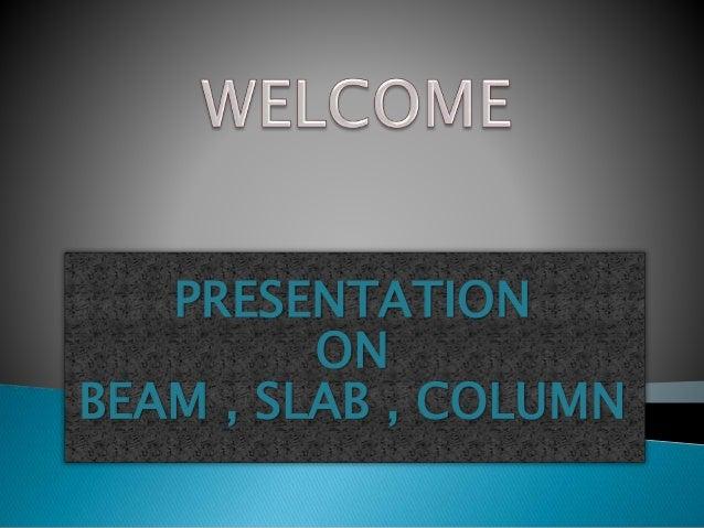 Presentation On Slab Beam Amp Column