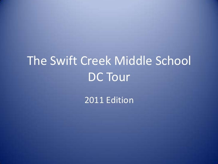 The Swift Creek Middle SchoolDC Tour<br />2011 Edition<br />