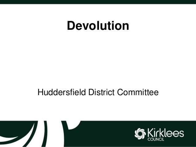 Devolution  Huddersfield District Committee