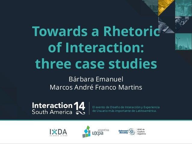 El evento de Diseño de Interacción y Experiencia de Usuario más importante de Latinoamérica. Towards a Rhetoric of Interac...