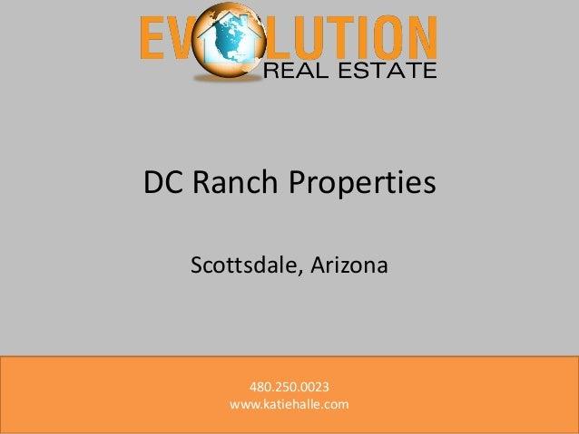 DC Ranch Properties Scottsdale, Arizona  480.250.0023 www.katiehalle.com