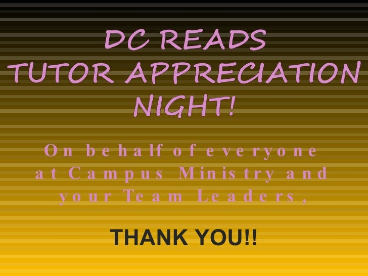 On behalf of everyone at Campus Ministry and your Team Leaders, THANK YOU!!