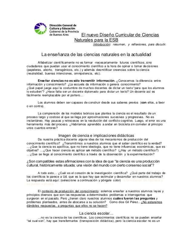 El nuevo Diseño Curricular de Ciencias Naturales para la ESB Introducción: resumen, y reflexiones, para discutir. La enseñ...