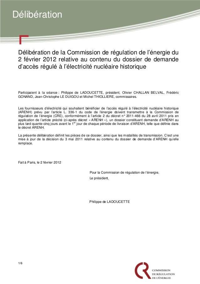 Délibération  Délibération de la Commission de régulation de l'énergie du 2 février 2012 relative au contenu du dossier de...