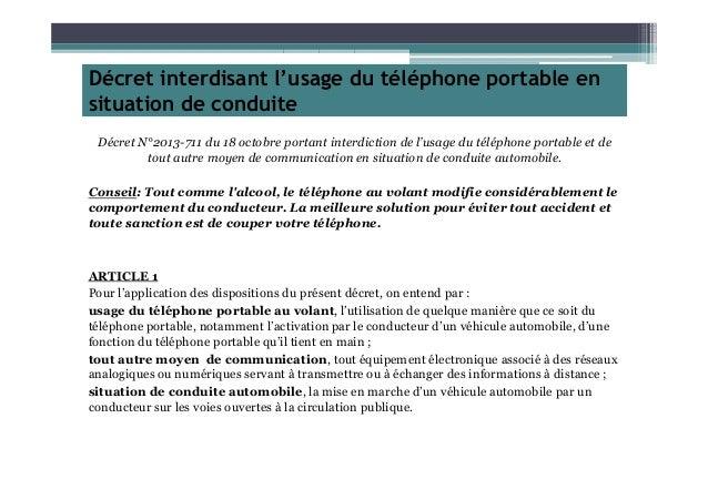 Décret interdisant l'usage du téléphone portable en situation de conduite Décret N°2013-711 du 18 octobre portant interdic...