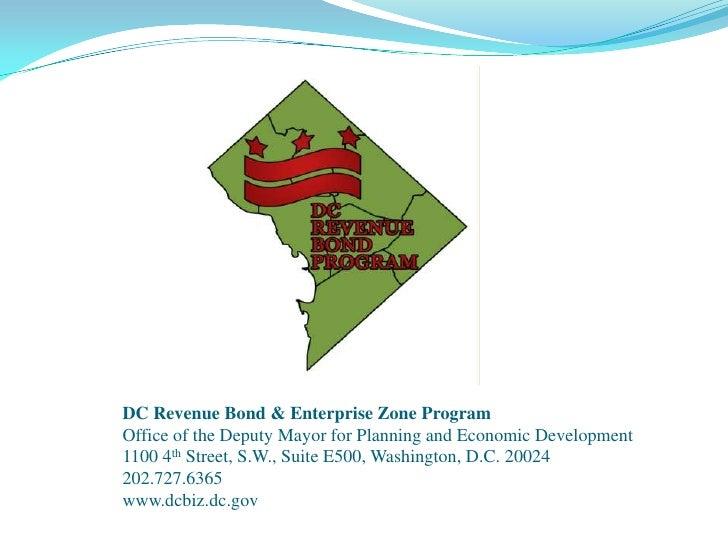 DC Revenue Bond & Enterprise Zone ProgramOffice of the Deputy Mayor for Planning and Economic Development1100 4th Street, ...