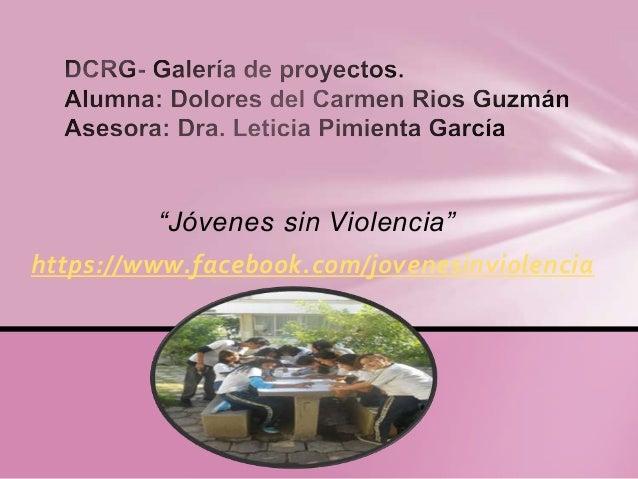 """""""Jóvenes sin Violencia""""https://www.facebook.com/jovenesinviolencia"""
