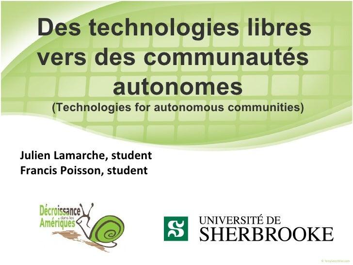 Des technologies libres   vers des communautés         autonomes     (Technologies for autonomous communities)Julien Lamar...
