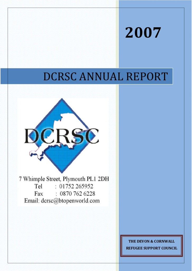 2007DCRSC ANNUAL REPORT             THE DEVON & CORNWALL            REFUGEE SUPPORT COUNCIL