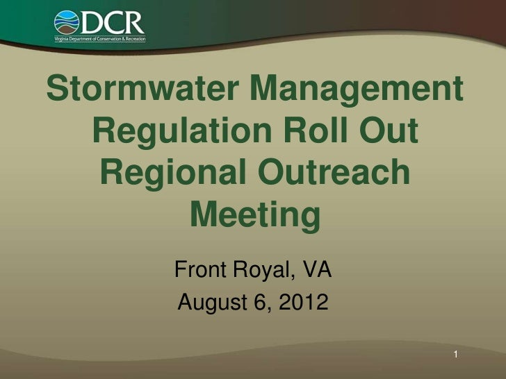 Stormwater Management  Regulation Roll Out   Regional Outreach        Meeting      Front Royal, VA      August 6, 2012    ...