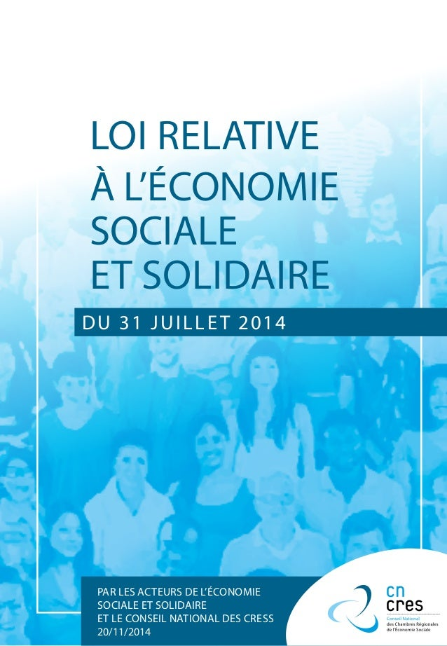 LOI RELATIVE À L'ÉCONOMIE SOCIALE ET SOLIDAIRE PAR LES ACTEURS DE L'ÉCONOMIE SOCIALE ET SOLIDAIRE ET LE CONSEIL NATIONAL D...