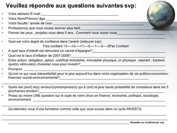 Veuillez répondre aux questions suivantes svp: <ul><li>Votre adresse E-mail:_________________________________________ </li...