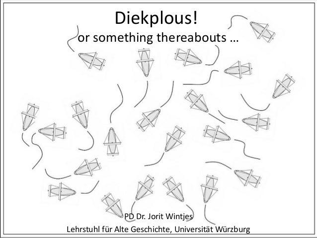 Diekplous! or something thereabouts … PD Dr. Jorit Wintjes Lehrstuhl für Alte Geschichte, Universität Würzburg