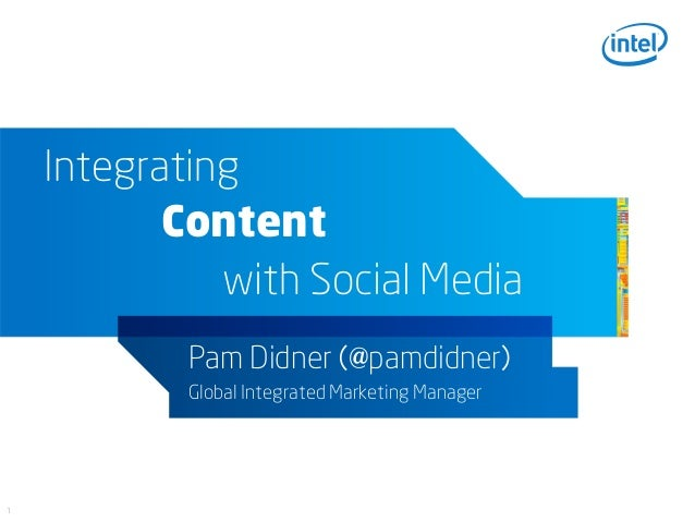 Integrating           Content              with Social Media            Pam Didner (@pamdidner)            Global Integrat...