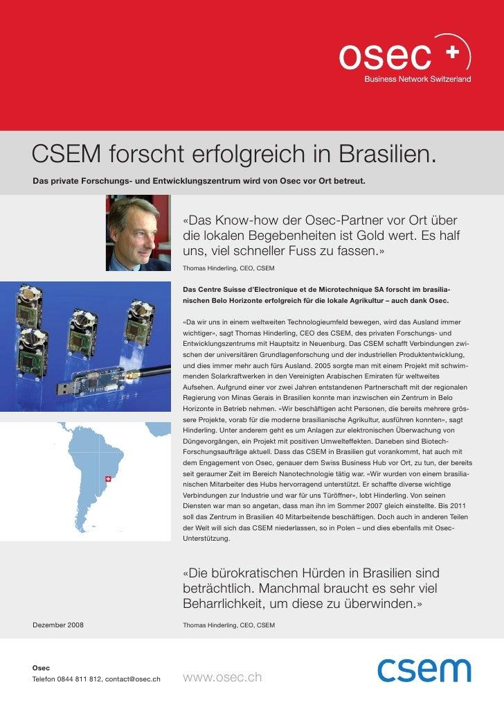 CSEM forscht erfolgreich in Brasilien.Das private Forschungs- und Entwicklungszentrum wird von Osec vor Ort betreut.      ...