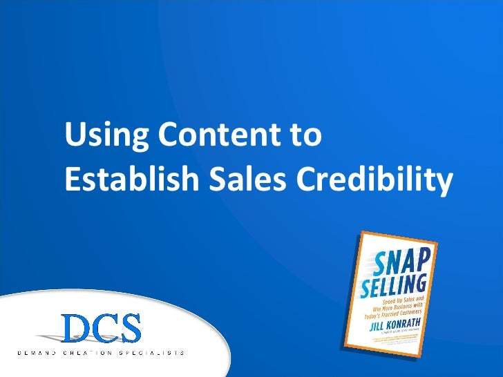 Using Content to  Establish Sales Credibility