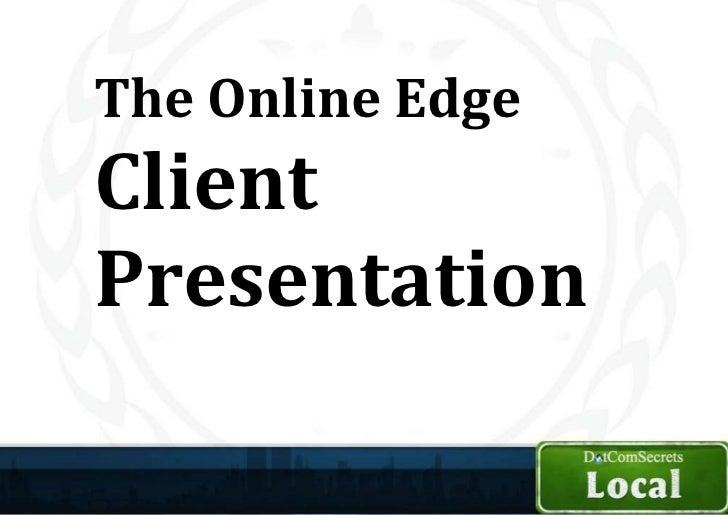 The Online Edge Client Presentation