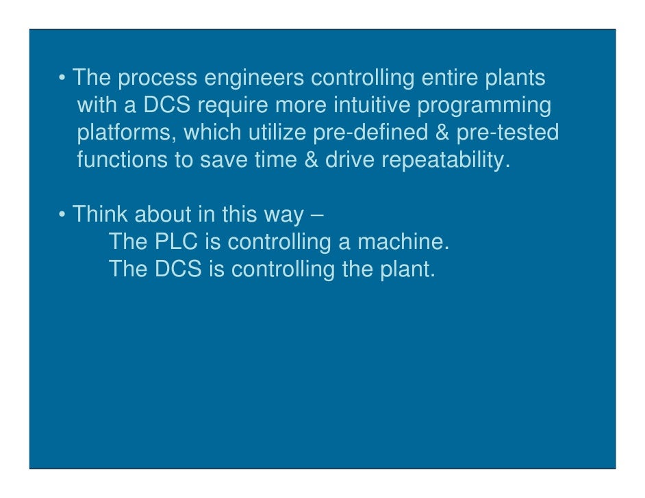 • The process engineers controlling entire plants   with a DCS require more intuitive programming   platforms, which utili...