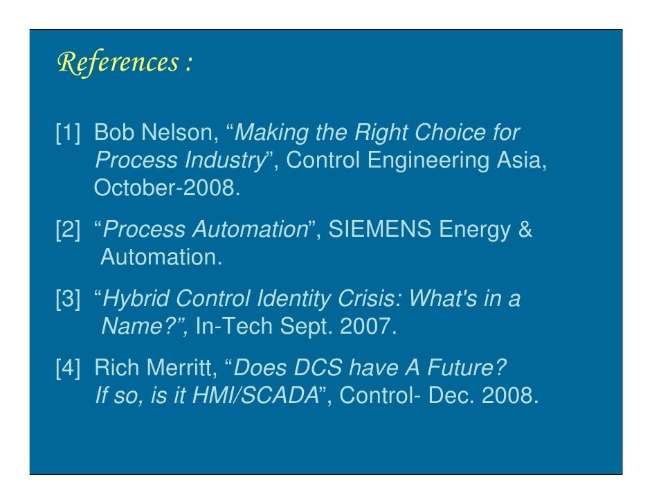 """References :  [1] Bob Nelson, """"Making the Right Choice for     Process Industry"""", Control Engineering Asia,     October-20..."""