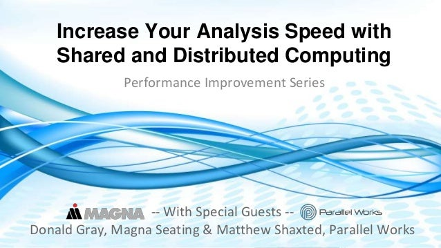 Dimensional Control Systems | 2017 All Rights Reserved Increase Your Analysis Speed with Shared and Distributed Computing ...