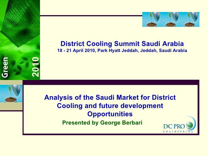 2010 Analysis of the Saudi Market for District Cooling and future development Opportunities District Cooling Summit Saudi ...