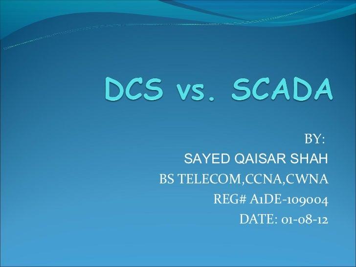 BY:    SAYED QAISAR SHAHBS TELECOM,CCNA,CWNA       REG# A1DE-109004          DATE: 01-08-12