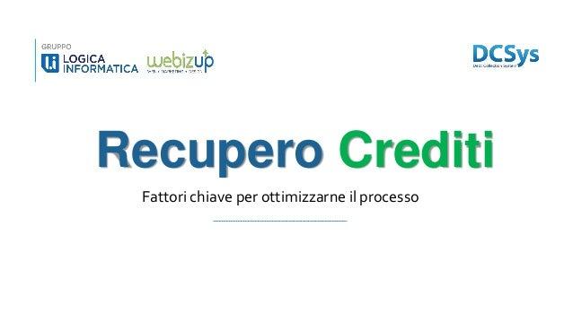 Fattori chiave per ottimizzarne il processo Recupero Crediti