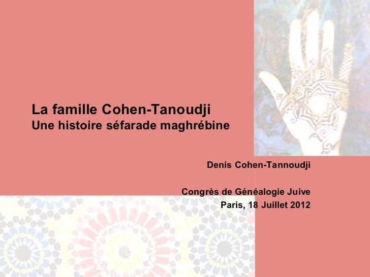 La famille Cohen-TanoudjiUne histoire séfarade maghrébine                             Denis Cohen-Tannoudji               ...
