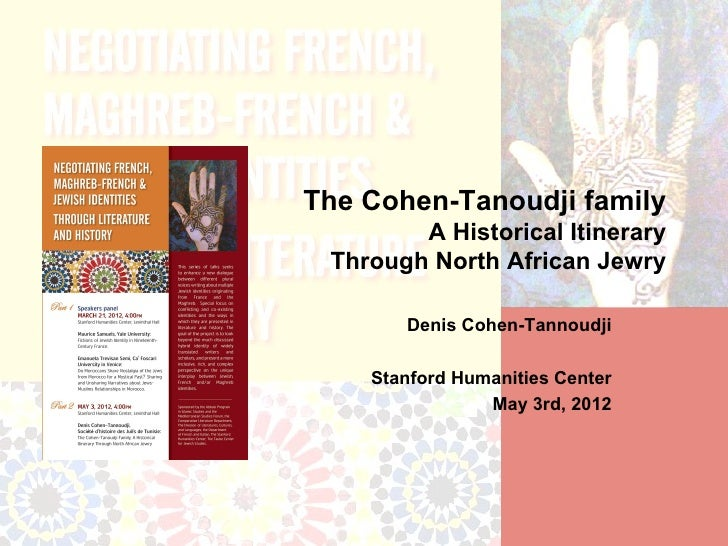 The Cohen-Tanoudji family        A Historical Itinerary Through North African Jewry       Denis Cohen-Tannoudji    Stanfor...