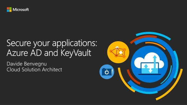 Secure your applications with Azure AD and Key Vault Slide 3