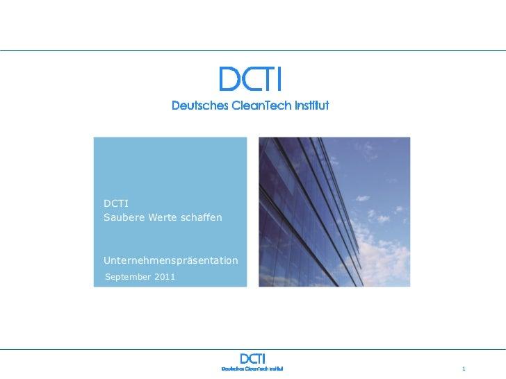 DCTISaubere Werte schaffenUnternehmenspräsentationSeptember 2011                           1