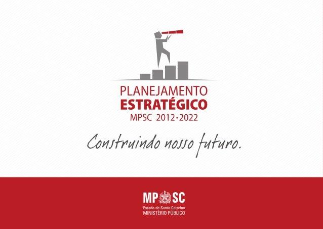 2 ELABORAÇÃO Comissão de Planejamento Estratégico do MPSC e Univer- sidade Federal de Santa Catarina (UFSC) - Laboratório ...