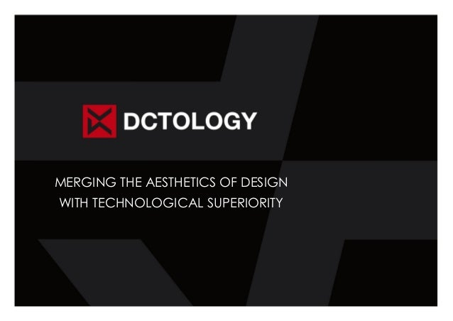 MERGING THE AESTHETICS OF DESIGN  WITH TECHNOLOGICAL SUPERIORITY