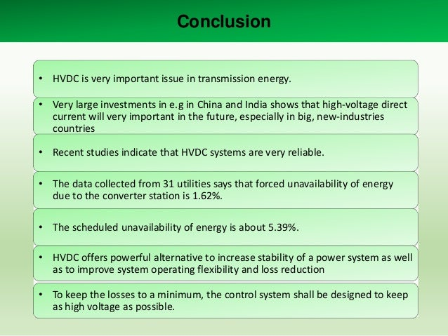Comparison  More power can be transmitted per conductor per circuit.