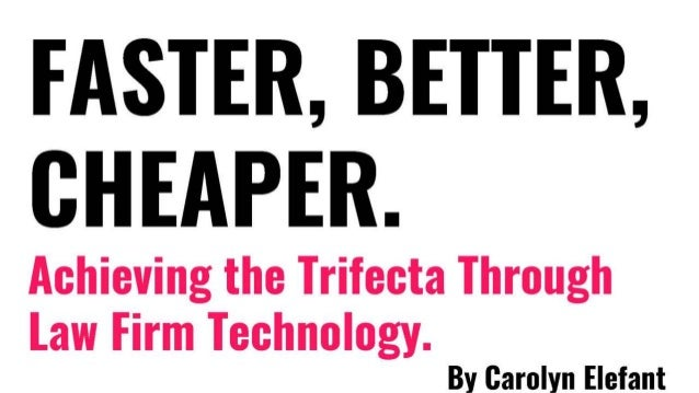 Faster, Better, Cheaper: Achieving the Trifecta With Technology
