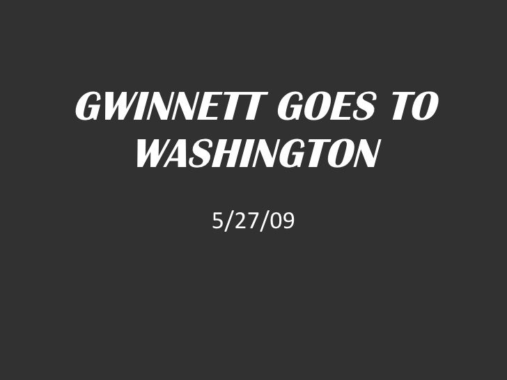 GWINNETT GOES TO WASHINGTON 5/27/09