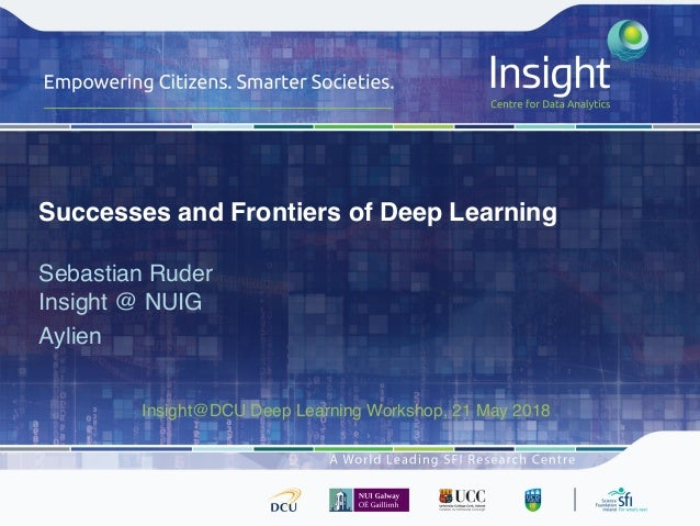 Successes and Frontiers of Deep Learning Sebastian Ruder