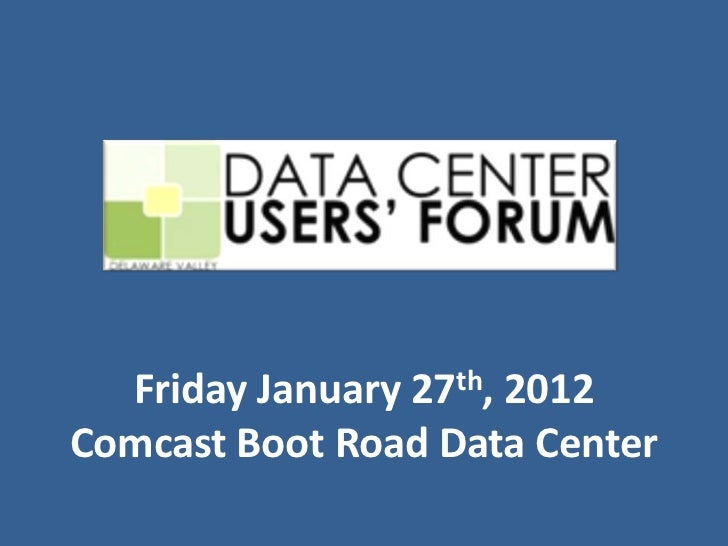 Friday January 27th, 2012Comcast Boot Road Data Center
