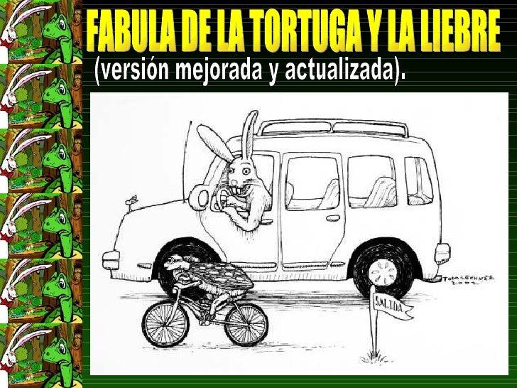 FABULA DE LA TORTUGA Y LA LIEBRE (versión mejorada y actualizada).