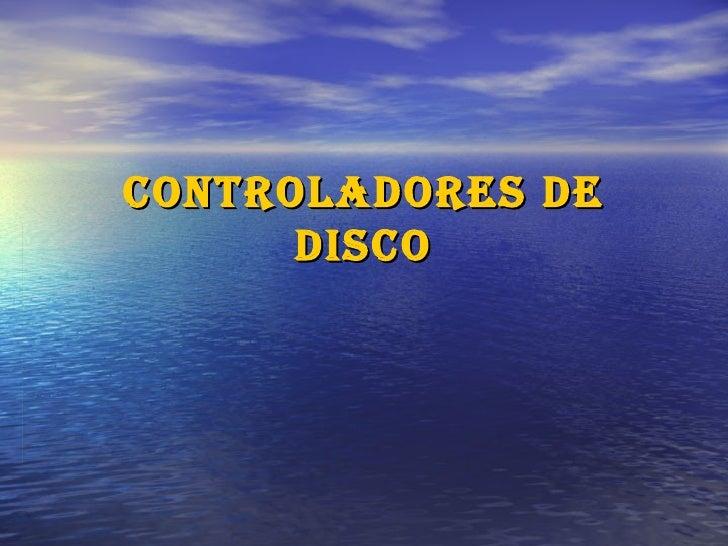 Controladores de Disco