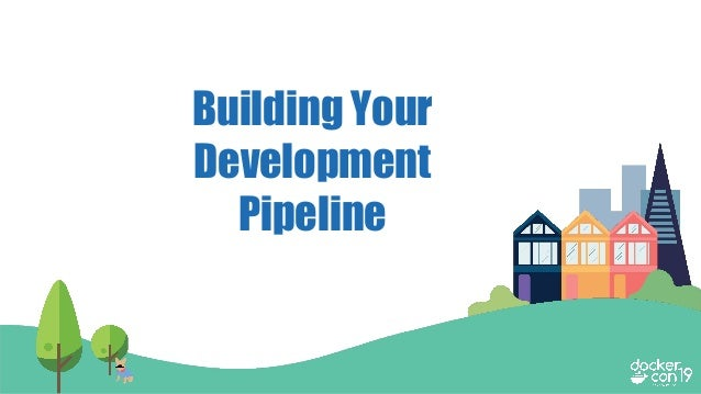 Building Your Development Pipeline