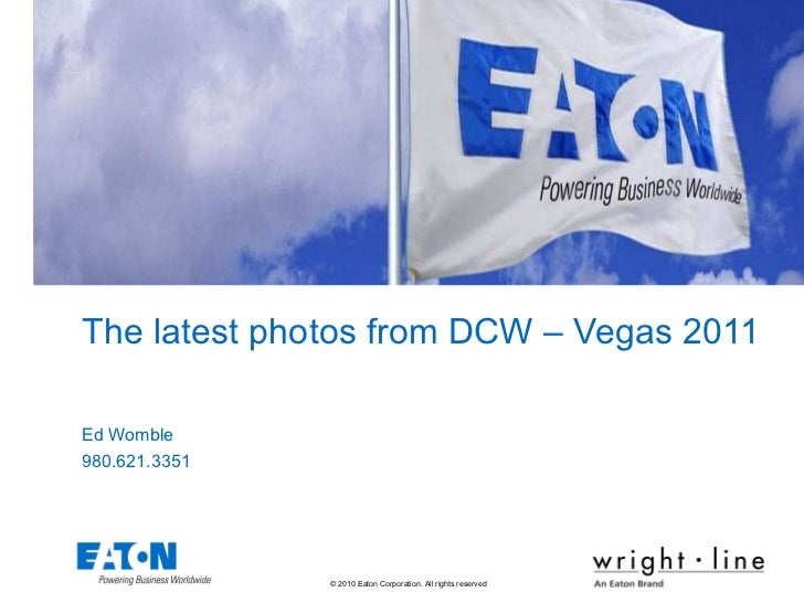 The latest photos from DCW – Vegas 2011 Ed Womble 980.621.3351